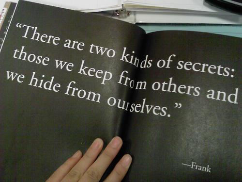 there-are-two-kinds-of-secrets-those-keep-from-other-and-we-hide-from-ourselves